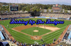 Dishing Up The Dodgers
